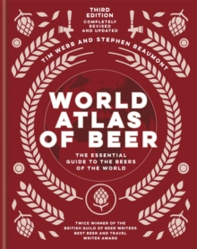 World Atlas of Beer : THE ESSENTIAL NEW GUIDE TO THE BEERS OF THE WORLD, Hardback Book