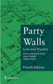 Party Walls : Law and Practice, Paperback Book