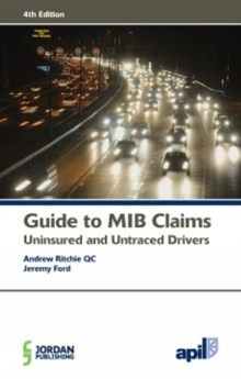 APIL Guide to MIB Claims (Uninsured and Untraced Drivers), Paperback / softback Book