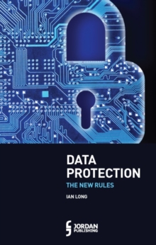 Data Protection : The New Rules, Paperback / softback Book