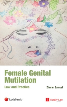 Female Genital Mutilation (FGM) : Law and Practice, Paperback Book