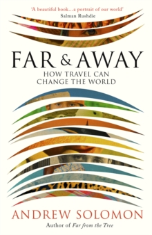 Far and Away : How Travel Can Change the World, Hardback Book