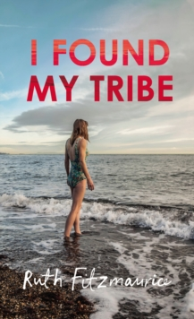 I Found My Tribe, Hardback Book