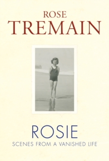 Rosie : Scenes from a Vanished Life, Hardback Book