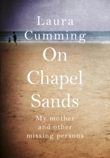 On Chapel Sands : My mother and other missing persons, Hardback Book