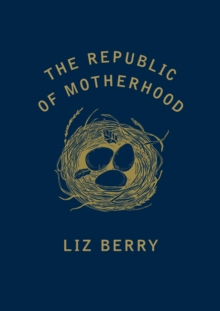The Republic of Motherhood, Paperback / softback Book