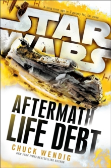 Star Wars: Aftermath: Life Debt, Paperback Book