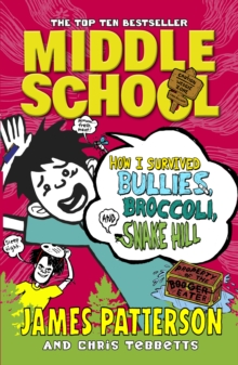 Middle School: How I Survived Bullies, Broccoli, and Snake Hill : (Middle School 4), Paperback Book