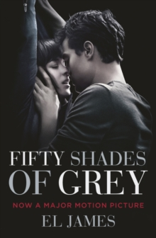 Fifty Shades of Grey : (Movie tie-in edition): Book one of the Fifty Shades Series, Paperback Book