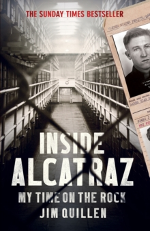 Inside Alcatraz : My Time on the Rock, Paperback / softback Book