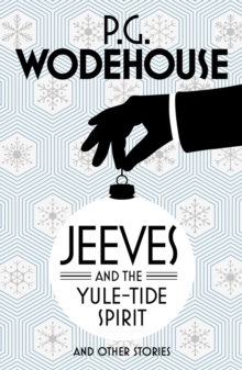 Jeeves and the Yule-Tide Spirit and Other Stories, Paperback Book