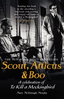 Scout, Atticus & Boo : A Celebration of to Kill a Mockingbird, Paperback Book