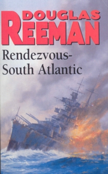 Rendezvous - South Atlantic : A ship past its prime, with one last fateful mission..., Paperback / softback Book