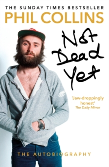 Not Dead Yet: The Autobiography, Paperback Book