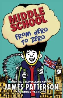 Middle School: From Hero to Zero : (Middle School 10), Paperback / softback Book