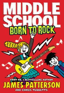 Middle School: Born to Rock : (Middle School 11), Hardback Book