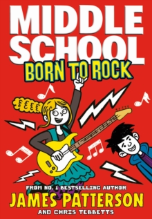 Middle School: Born to Rock : (Middle School 11), Paperback / softback Book