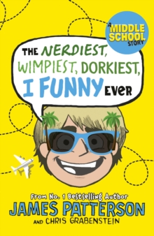 The Nerdiest, Wimpiest, Dorkiest I Funny Ever : (I Funny 6), Paperback / softback Book