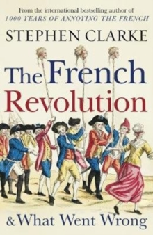 The French Revolution and What Went Wrong, Paperback / softback Book
