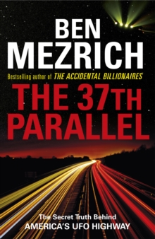 The 37th Parallel : The Secret Truth Behind America's UFO Highway, Paperback / softback Book