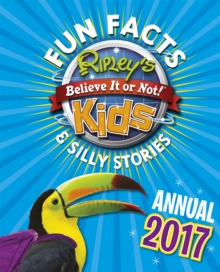 Ripley's Fun Facts and Silly Stories Activity Annual 2017, Hardback Book