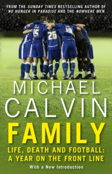 Family : Life, Death and Football: A Year on the Frontline with a Proper Club, Paperback Book