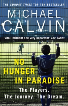 No Hunger In Paradise : The Players. The Journey. The Dream, Paperback / softback Book