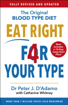 Eat Right 4 Your Type : Fully Revised with 10-day Jump-Start Plan, Paperback / softback Book