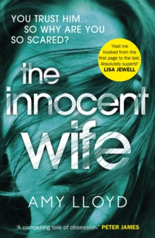 The Innocent Wife : The breakout psychological thriller of 2018, tipped by Lee Child and Peter James, Paperback / softback Book