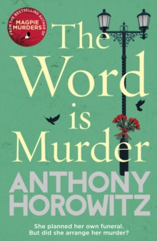 The Word Is Murder : The bestselling mystery from the author of Magpie Murders - you've never read a crime novel quite like this, Paperback / softback Book