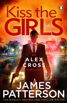 Kiss the Girls : (Alex Cross 2), Paperback Book