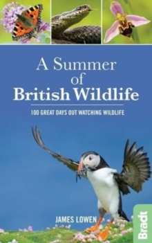 A Summer of British Wildlife : 100 Great Days Out Watching Wildlife, Paperback Book