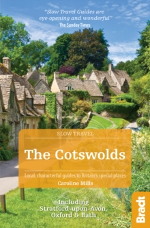 The Cotswolds (Slow Travel) : Including Stratford-Upon-Avon, Oxford & Bath, Paperback Book