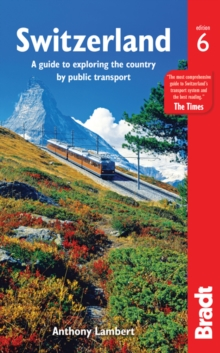 Switzerland without a Car : A guide to exploring the country by public transport, Paperback Book