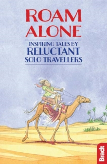 Roam Alone : Inspiring tales by reluctant solo travellers, Paperback / softback Book