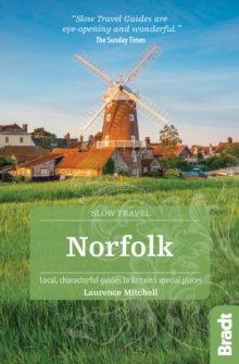 Norfolk (Slow Travel) : Local, characterful guides to Britain's Special Places, Paperback Book