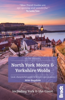 North York Moors & Yorkshire Wolds Including York & the Coast (Slow Travel) : Local, characterful guides to Britain's Special Places, Paperback Book