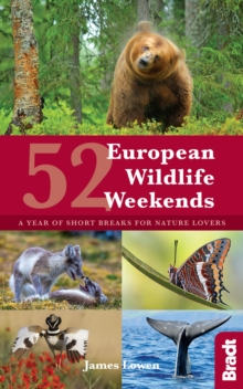 52 European Wildlife Weekends : A year of short breaks for nature lovers, Paperback / softback Book