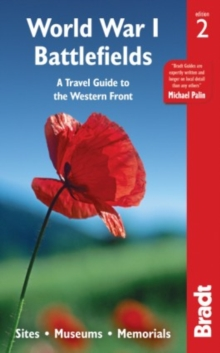 World War I Battlefields: A Travel Guide to the Western Front : Sites, Museums, Memorials, Paperback Book