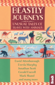 Beastly Journeys : Unusual Tales of Travel with Animals, EPUB eBook