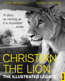 Christian The Lion: The Illustrated Legacy, Paperback / softback Book