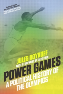 Power Games : A Political History of the Olympics, Paperback / softback Book