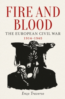 Fire and Blood : The European Civil War (1914-1945), Paperback / softback Book