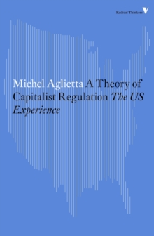 A Theory of Capitalist Regulation : The Us Experience, Paperback Book