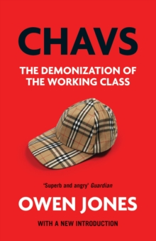 Chavs : The Demonization of the Working Class, Paperback Book