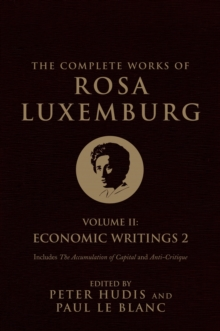 The Complete Works of Rosa Luxemburg: Economic Writings : Vol. II, Paperback Book