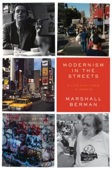 Modernism in the Streets : A Life and Times in Essays, Hardback Book