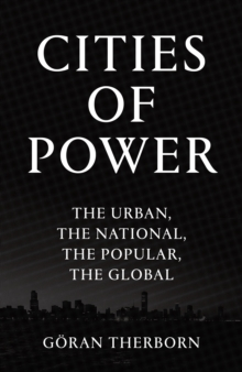 Cities of Power : The Urban, the National, the Popular, the Global, Hardback Book