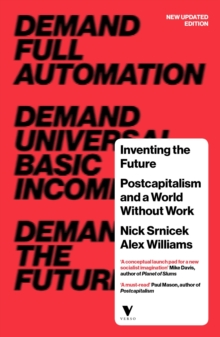 Inventing the Future : Postcapitalism and a World Without Work, Paperback Book