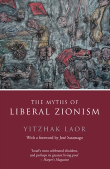 The Myths of Liberal Zionism, Paperback Book